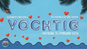 Doorweekt presents: Vochtig | All You Need Is Love Edition
